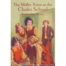 The Muller Twins at the Chalet School by Katherine Bruce