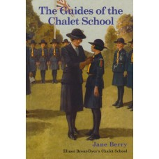 The Guides of the Chalet School by Jane Berry